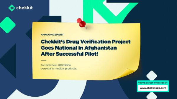 Chekkit's Afghan Drug Verification Pilot Goes National